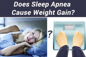 The Answer of Does Sleep Apnea Cause Weight Gain