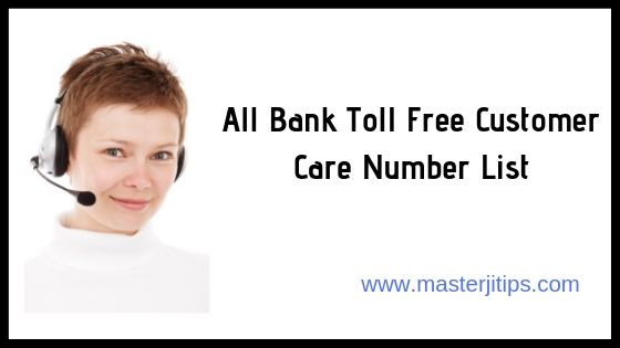 All Bank Toll Free Customer Care Number List - Masterji Tips