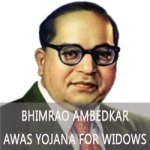 Bhimrao Ambedkar Awas Yojana for Widows