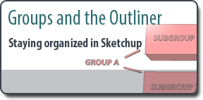 Sketchup groups and the outliner