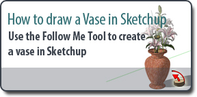 Sketchup Tutorial - How to draw a Vase