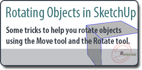 Rotating Objects in SketchUp