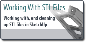 Working with STL Files in SketchUp for 3D Printing