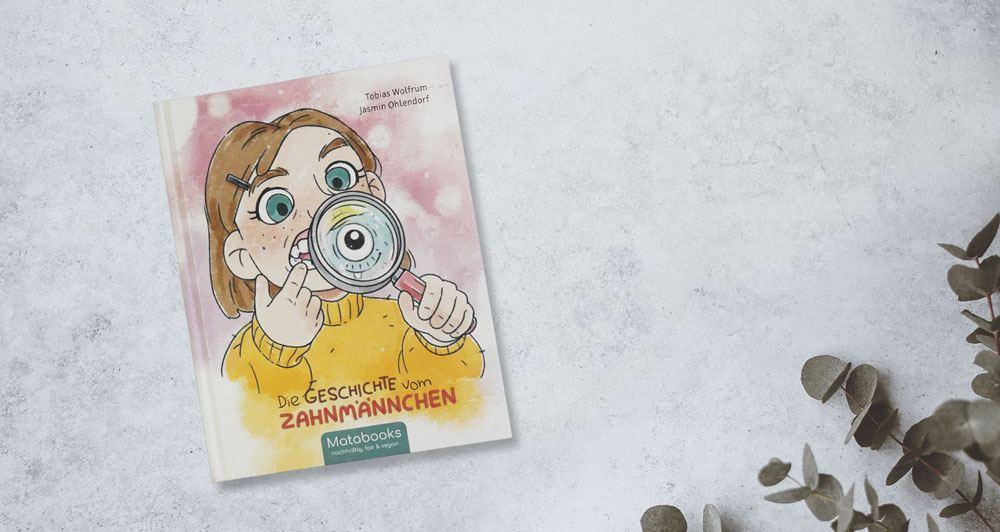 Kinderbuch Die Geschichte vom Zahnmaennchen Matabooks - Matabooks Kinderbücher - Ein Zusammentreffen von Fantasie und Wirklichkeit