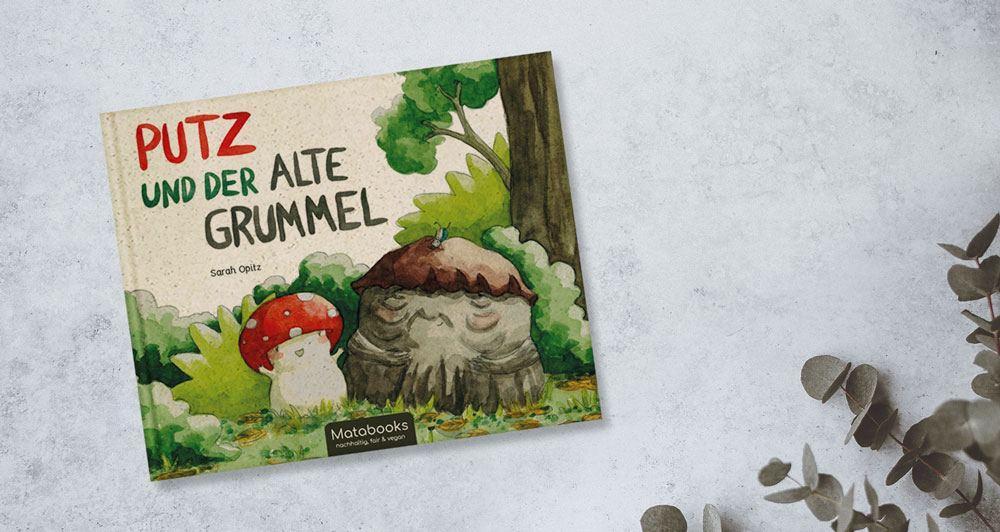 Kinderbuch Putz und der alte Grummel Matabooks - Matabooks Kinderbücher - Ein Zusammentreffen von Fantasie und Wirklichkeit