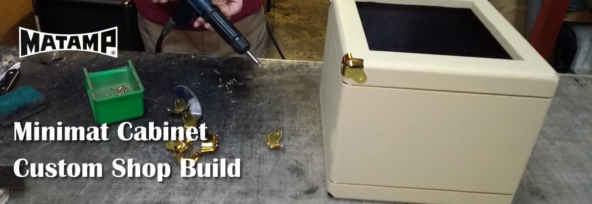 Minimat cabinet custom shop build