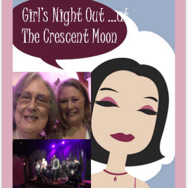 Girls Night Out at The Crescent Moon
