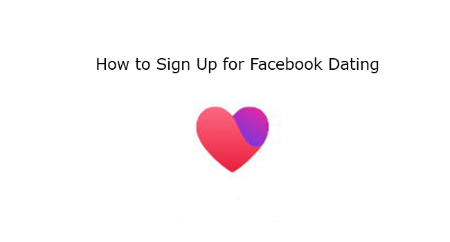 How to Sign Up for Facebook Dating
