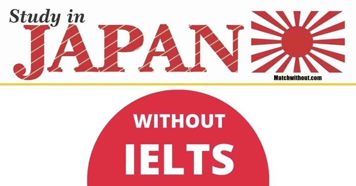 2021 Japanese Scholarships Without IELTS - Study In Japan
