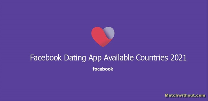 Facebook Dating Available Countries 2021: Facebook Dating Sign Up