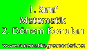1. Sınıf Matematik 2. Dönem Konuları