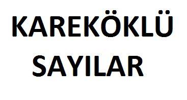 karekoklu-sayilar