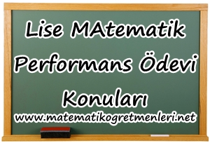 Lise Matematik Performans Ödevi Konuları