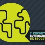 Encontro Internacional de Blogueiros ganha o seu primeiro cartaz
