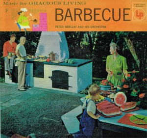 Music for Gracious Living: Barbeque, Columbia Records, 1955