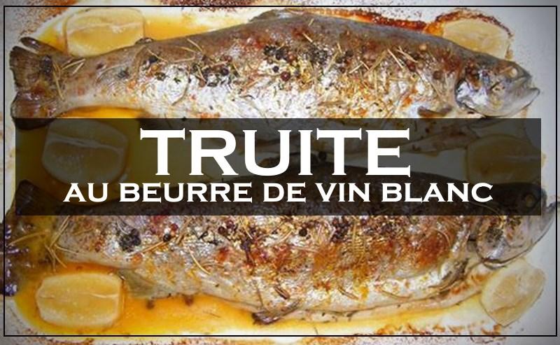 Recette : truite au beurre de vin blanc