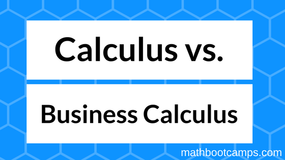 calculus vs. business calculus