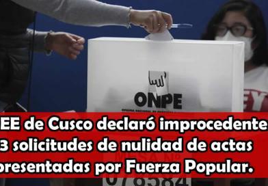JEE de Cusco declaró improcedentes 13 solicitudes de nulidad de actas presentadas por Fuerza Popular.