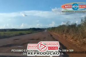 VÍDEO | Rodovias MTs 320 e 208 cada dia mais intransitáveis, motoristas não aguentam mais prejuízos e mortes 80