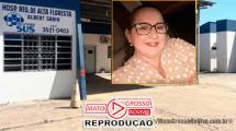 Lúcia Tiso não dirige mais o Hospital Regional de Alta Floresta, governo do Estado substituí por servidora de carreira 113