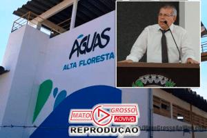 """Vereador de Alta Floresta pede Audiência Pública na Câmara para apurar descasos e desinformação da """"Águas Alta Floresta"""" 82"""
