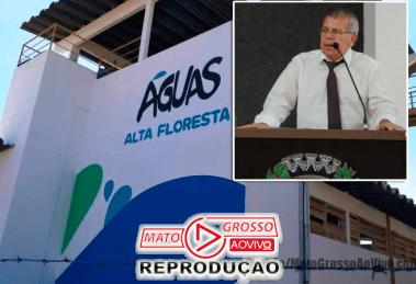 """Vereador de Alta Floresta pede Audiência Pública na Câmara para apurar descasos e desinformação da """"Águas Alta Floresta"""" 66"""