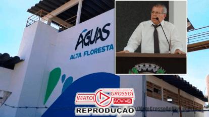 """Vereador de Alta Floresta pede Audiência Pública na Câmara para apurar descasos e desinformação da """"Águas Alta Floresta"""" 1"""