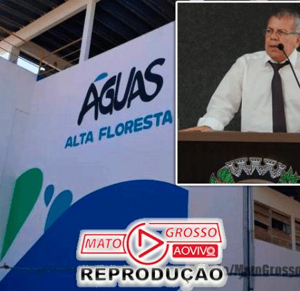 """Vereador de Alta Floresta pede Audiência Pública na Câmara para apurar descasos e desinformação da """"Águas Alta Floresta"""" 204"""