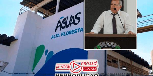 """Vereador de Alta Floresta pede Audiência Pública na Câmara para apurar descasos e desinformação da """"Águas Alta Floresta"""" 22"""