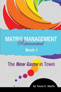 Matrix Management Reinvented: Book 1 - The New Game in Town