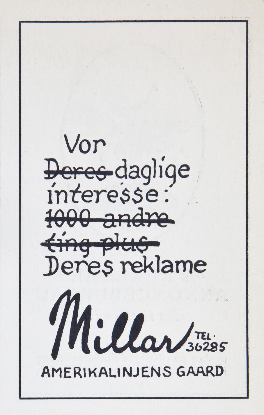 Reklame for Robert Millar og hans firma i Amerikalinjens Gaard i Kristiania i 1922. Overstrykningen i teksten ble nok utført for å illustrere at en slogan skal være kort og slagferdig, og helst ikke innholde mer enn fem ord.