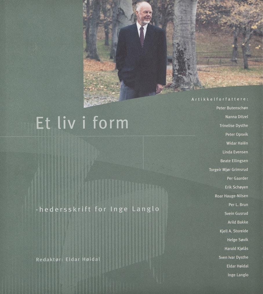Eldar Høidal (red.). Et liv i form: Hedersskrift for Inge Langlo. Norsk Møbelfaglig Senter. Sykkylven, 2000.