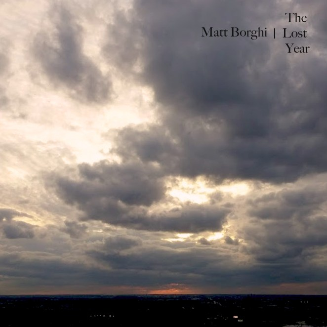 Matt Borghi Michigan Songwriter The Lost Year