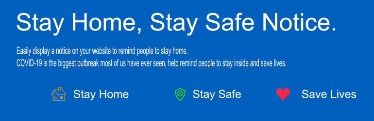 Stay Home, Stay Safe Notice Banner