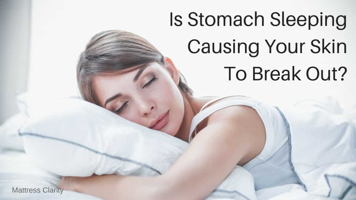 is stomach sleeping causing your skin