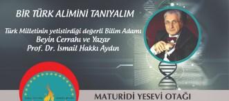Bir Türk Alimini Tanıyalım – Prof. Dr. İsmail Hakkı Aydın