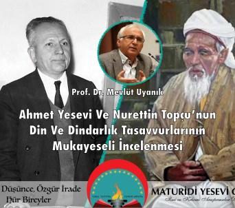Ahmet Yesevi ve Nurettin Topçu'nun Din Ve Dindarlık Tasavvurlarının Mukayeseli İncelenmesi – Mevlüt Uyanık