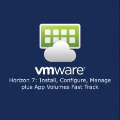 VMwre Horizon 7 Install Configure Manage plus App Volumes Fast Track