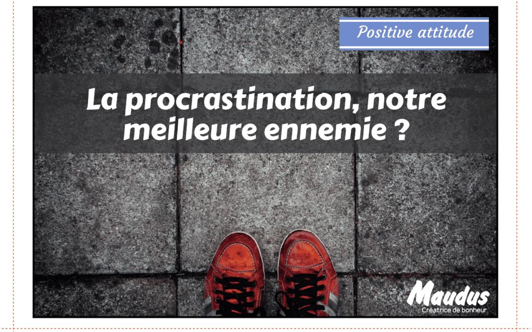 La procrastination, notre meilleure ennemie ?