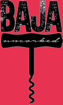 Baja Wines Uncorked