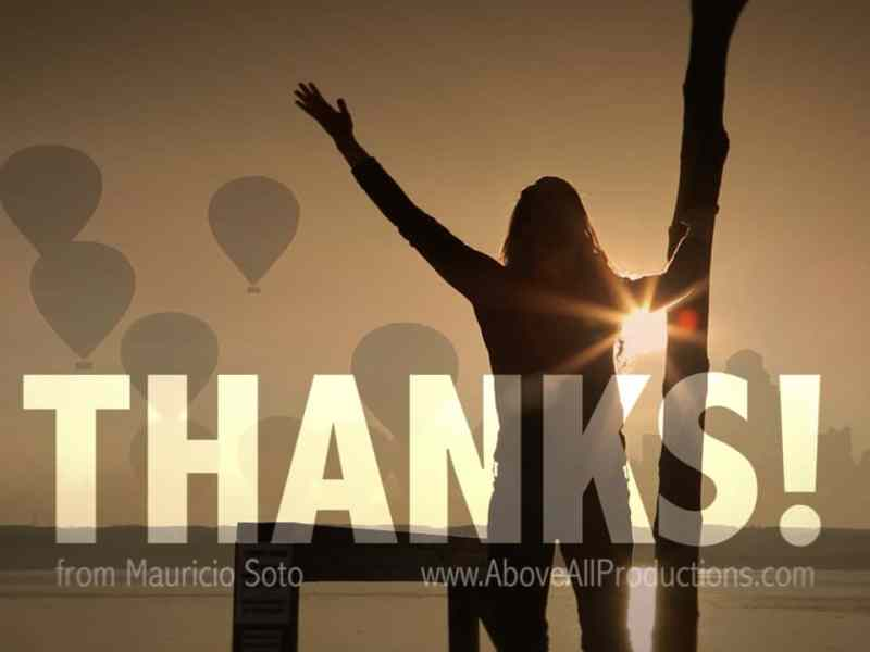 Thanks from Mauricio Soto and Above All Productions