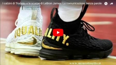 I calzini di Trudeau e le scarpe di Lebron James. La comunicazione senza parole