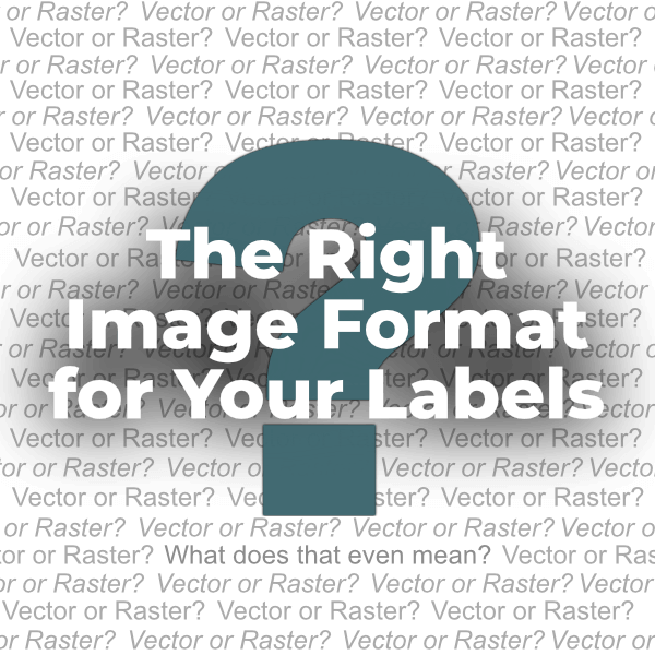 Are You Using the Right Artwork for Your Labels?