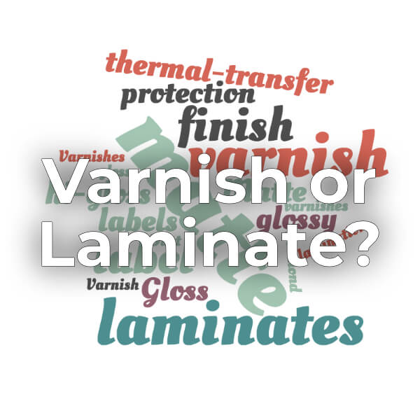 Varnish or Laminate – Which Do You Need?