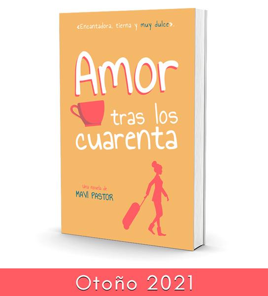 Amor tras los cuarenta, novela romántica feelgood escrita por Mavi Pastor. Libro plantado sobre fondo blanco.