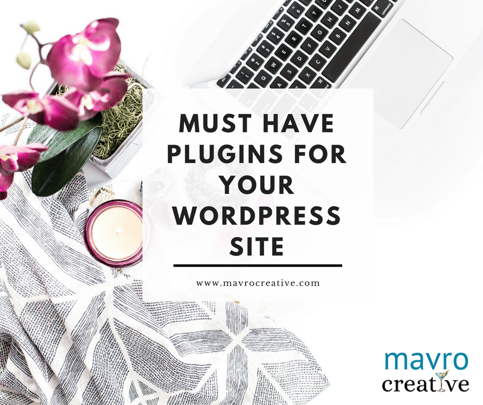 Plugins you must have on your WordPress website | MavroCreative