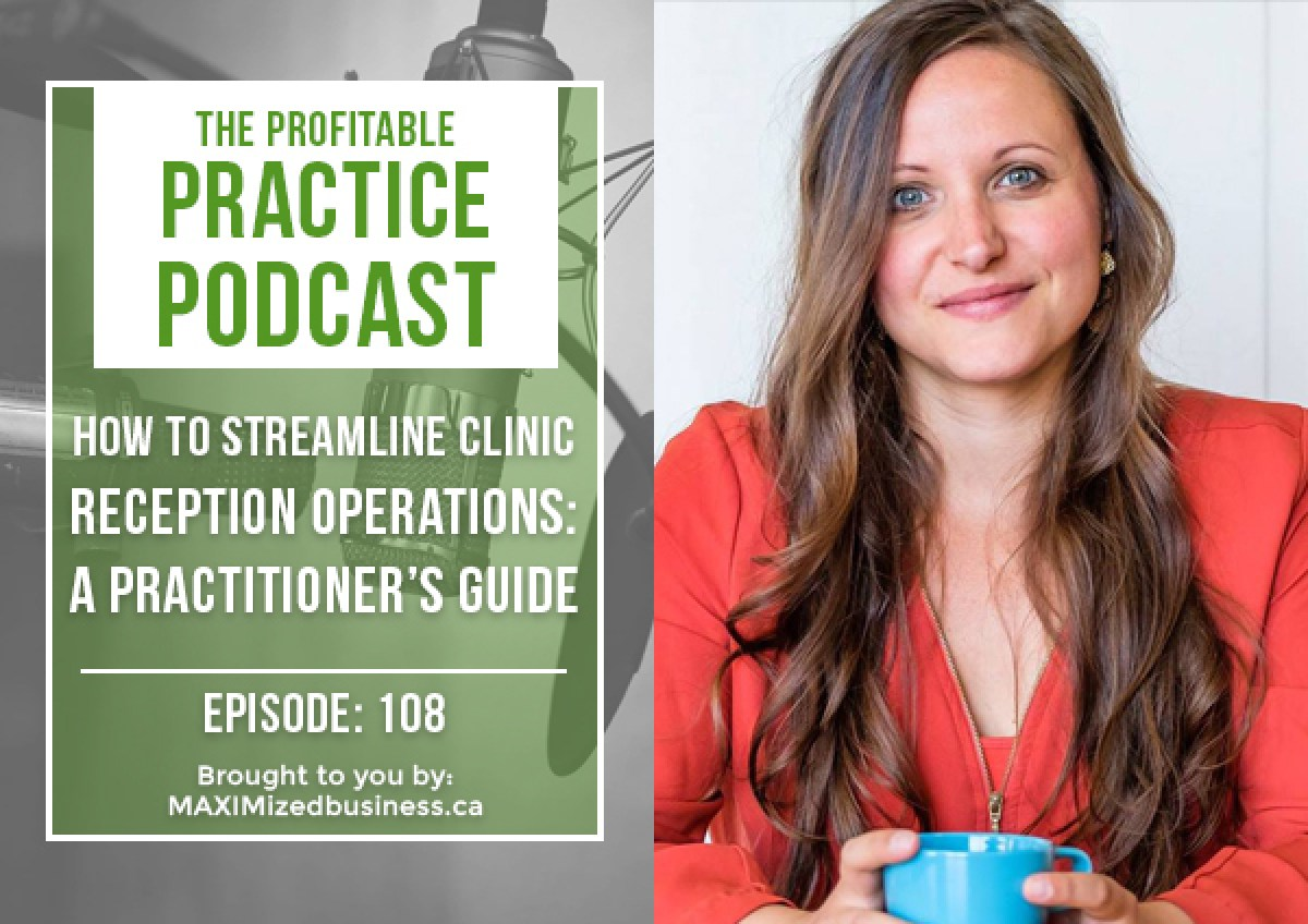 How To Streamline Clinic Operations: A Practitioners Guide [PPP #108]