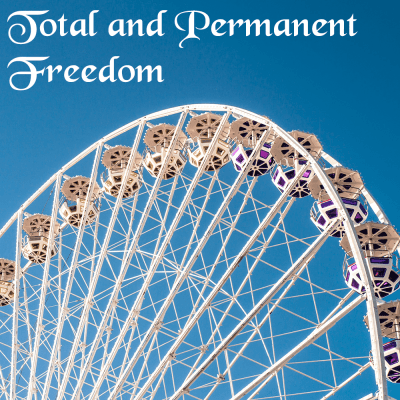 Total and Permanent Freedom