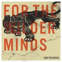 REVIEW: GREYBEARDS - FOR THE WILDER MINDS (2018)
