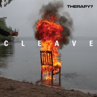REVIEW: THERAPY? - CLEAVE (2018)